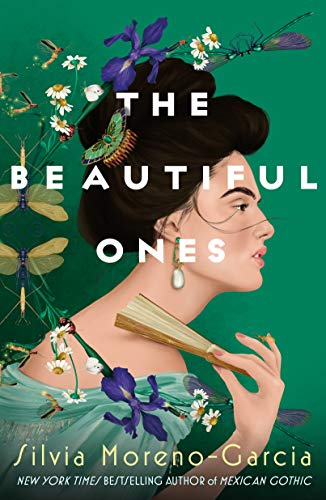 The Beautiful Ones: A Novel- REISSUE Silvia Moreno-Garcia