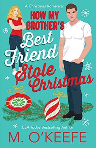 How My Brother's Best Friend Stole Christmas (Kane Christmas Book 3) Molly O'Keefe