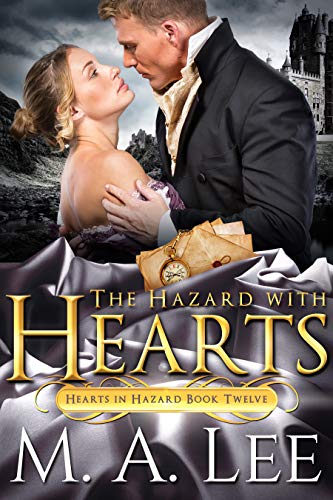The Hazard with Hearts (Hearts in Hazard Book 12) M.A. Lee