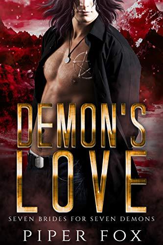 Demon's Love: Demon Romance (Seven Brides for Seven Demons Book 3) Piper Fox