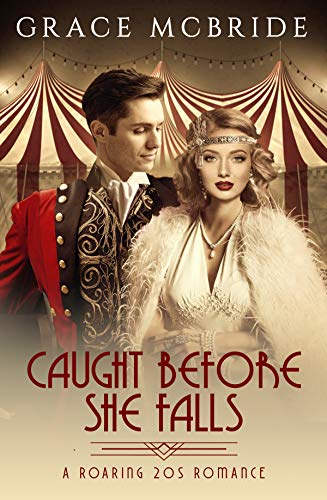 Caught Before She Falls (A Roaring 20s Romance Book 1) Grace McBride