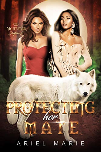 Protecting Her Mate: A FF Shifter Paranormal Romance (The Nightstar Shifters Book 2) Ariel Marie
