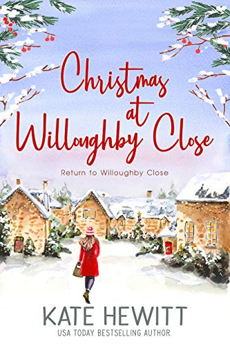 Christmas at Willoughby Close (Return to Willoughby Close Book 3) Kate Hewitt
