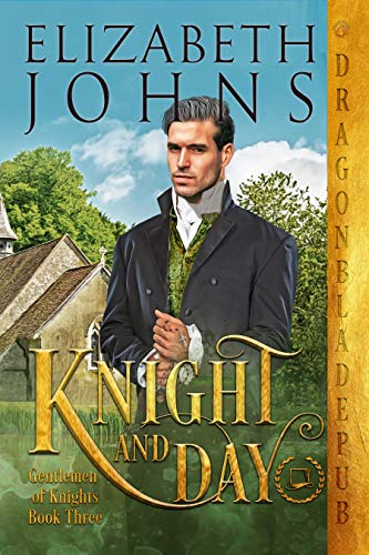Knight and Day (Gentlemen of Knights Book 3) Elizabeth Johns