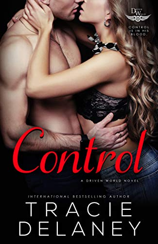 Control: A Driven World Novel (The Driven World) Tracie Delaney and KB Worlds