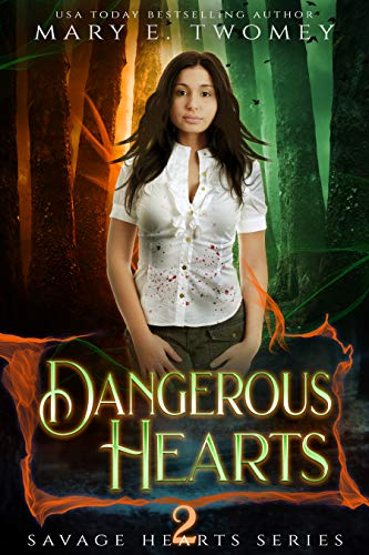 Dangerous Hearts: A Dark Fantasy Romance (Savage Hearts Book 2) Mary E. Twomey