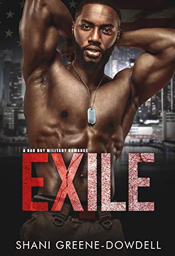 Exile: A Bad Boy Military Romance (Bad Boy Series Book 2) Shani Greene-Dowdell