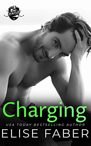 Charging (Gold Hockey Book 10) Elise Faber