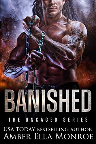 Banished: A Dystopian Omegaverse Fantasy Romance (The Uncaged 2) Amber Ella Monroe