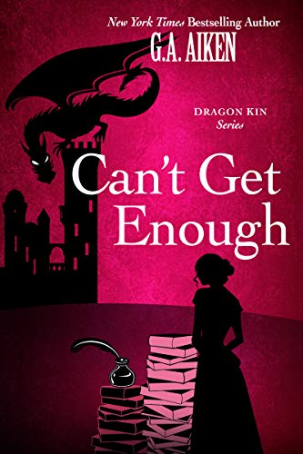 Can't Get Enough (Dragon Kin) G.A. Aiken