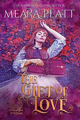 The Gift of Love (The Book of Love 8) Meara Platt