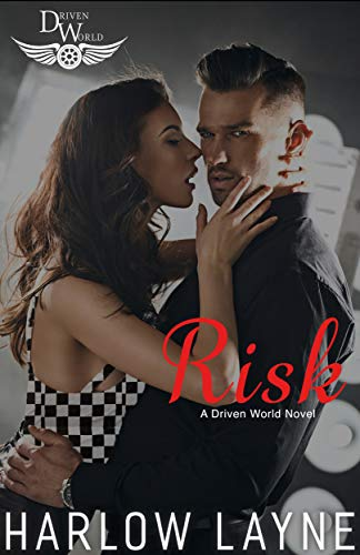 Risk: A Driven World Novel (The Driven World) Harlow Layne and KB Worlds