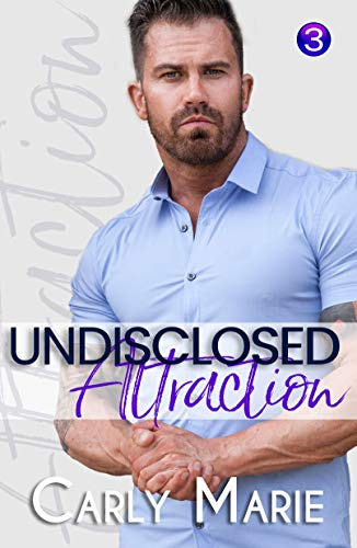 Attraction: An M/M Neighbors to lovers Romance (Undisclosed Book 3) Carly Marie