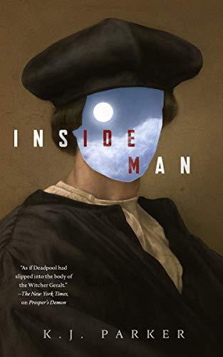 Inside Man K. J. Parker