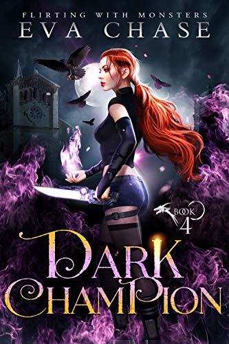 Dark Champion (Flirting with Monsters Book 4) Eva Chase