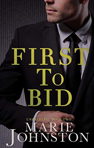 First to Bid: A Bachelor Auction Romance (Unraveled Book 2) Marie Johnston