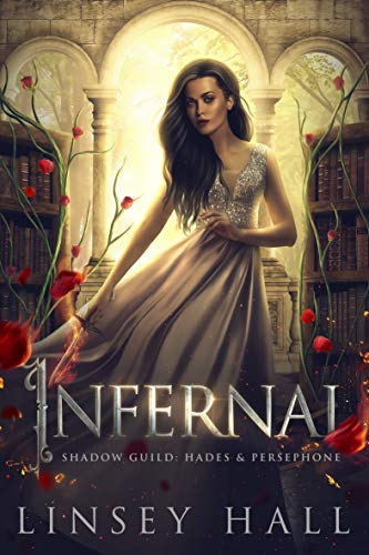 Infernal (Shadow Guild: Hades & Persephone Book 1) Linsey Hall