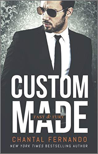 Custom Made (Fast & Fury Book 2) Chantal Fernando