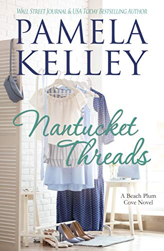 Nantucket Threads (Nantucket Beach Plum Cove Book 6) Pamela M. Kelley
