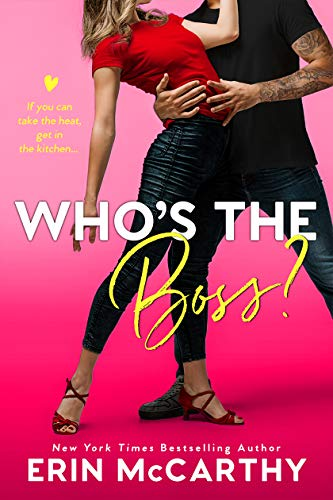Who's the Boss? : An Enemies to Lovers Romantic Comedy Erin McCarthy