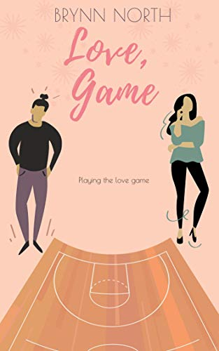 Love, Game: A Contemporary Romance Novel (Love Lessons Book 2) Brynn North