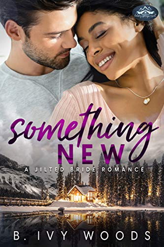 Something New: A Holiday Springs Resort Novel B. Ivy Woods