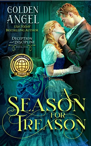 A Season for Treason (Deception and Discipline Book 1) Golden Angel