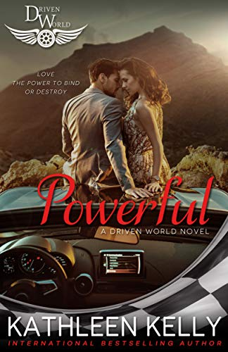 Powerful: A Driven World Novel (The Driven World) Kathleen Kelly and KB Worlds