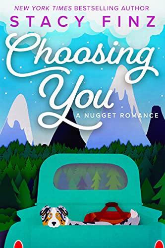 Choosing You (A Nugget Romance Book 11) Stacy Finz