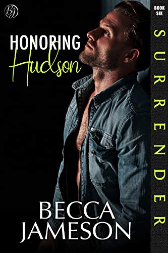 Honoring Hudson (Surrender Book 6) Becca Jameson