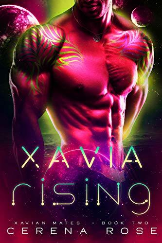 Xavia Rising: A Sci-Fi Alien Abduction Romance (Xavian Mates Book 2) Cerena Rose