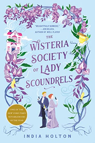 The Wisteria Society of Lady Scoundrels (Dangerous Damsels Book 1) India Holton