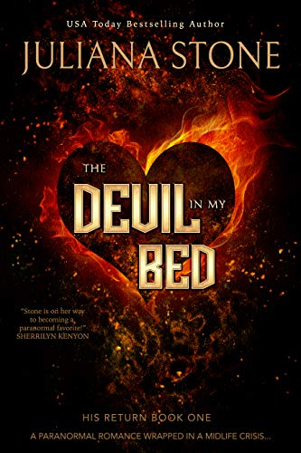 The Devil In My Bed: A Paranormal Women's Fiction Novel (His Return Book 1) Juliana Stone