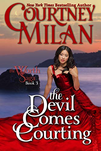 The Devil Comes Courting (Worth Saga Book 3) Courtney Milan