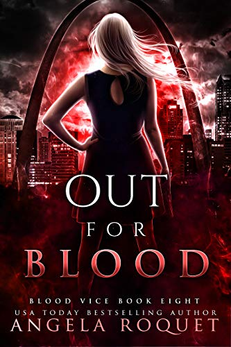 Out for Blood (Blood Vice Book 8) Angela Roquet