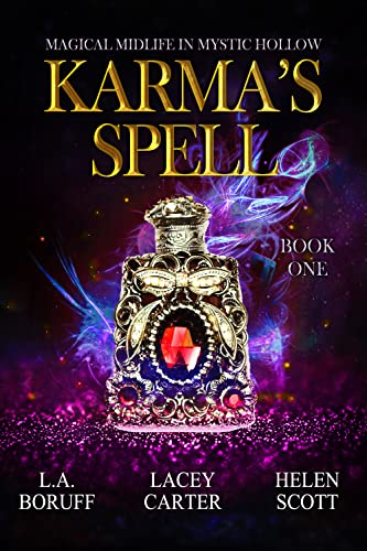 Karma's Spell: A Paranormal Women's Fiction Novel (Magical Midlife in Mystic Hollow Book 1) Lacey Carter Andersen , Helen Scott , et al.