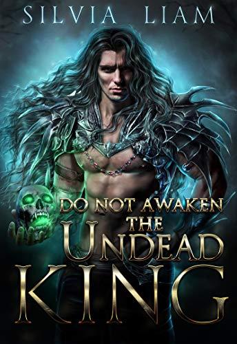 DO NOT AWAKEN THE UNDEAD KING: Dark Fantasy Romance (Dark Overlords#1) Silvia Liam