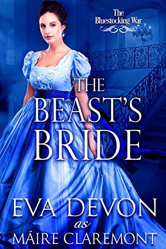 The Beast's Bride (The Bluestocking War) Maire Claremont and Eva Devon