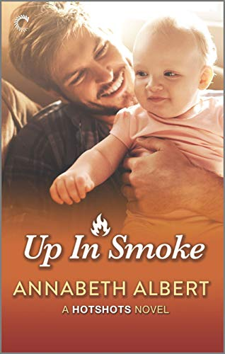 Up in Smoke: A Gay Firefighter Romance (Hotshots Book 4) Annabeth Albert