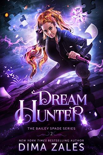 Dream Hunter (Bailey Spade Book 2) Dima Zales and Anna Zaires