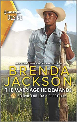 The Marriage He Demands: A Passionate Western Romance (Westmoreland Legacy: The Outlaws Book 2) Brenda Jackson