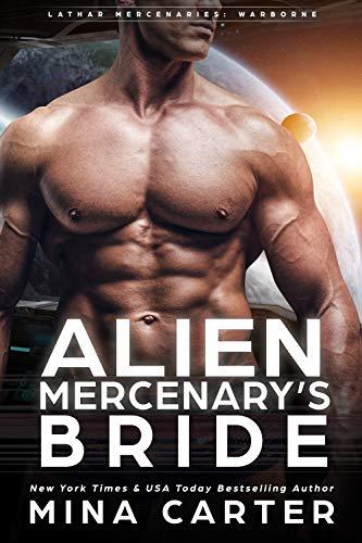 Alien Mercenary's Bride (Lathar Mercenaries: Warborne Book 2) Mina Carter