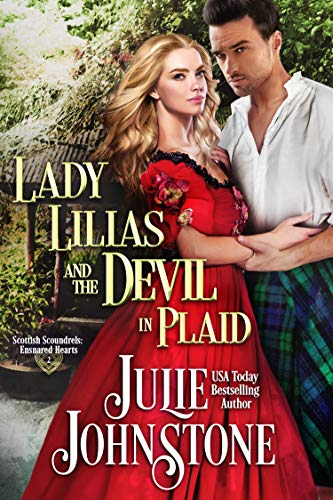 Lady Lilias and the Devil in Plaid (Scottish Scoundrels: Ensnared Hearts Book 2) Julie Johnstone