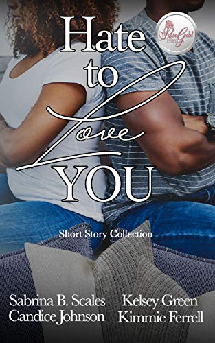 Hate To Love You: A Short Story Collection Kelsey Green, Kimmie Ferrell, et al.