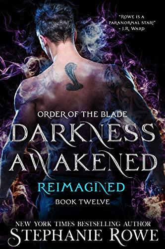 Darkness Awakened: Reimagined (Order of the Blade) Stephanie Rowe