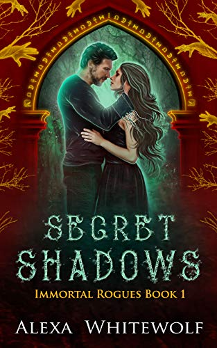 Secret Shadows: A Greek God Paranormal Romance (Immortal Rogues Book 1) Alexa Whitewolf