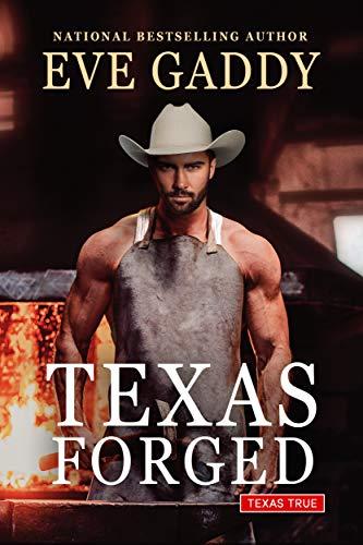 Texas Forged (Texas True Book 1) Eve Gaddy