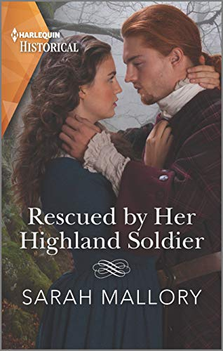 Rescued by Her Highland Soldier: A Historical Romance Award Winning Author (Lairds of Ardvarrick Book 2) Sarah Mallory