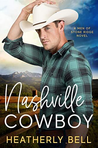 Nashville Cowboy: A reunion romance Heatherly Bell