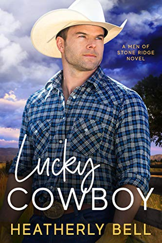 Lucky Cowboy: Friends to lovers small town western Heatherly Bell